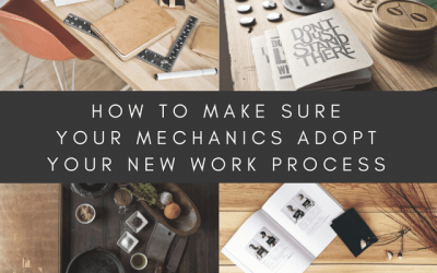 How to make sure your mechanics adopt your new process